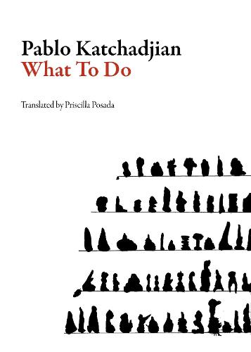 What to Do - ARG Argentinian Literature Series (Paperback)