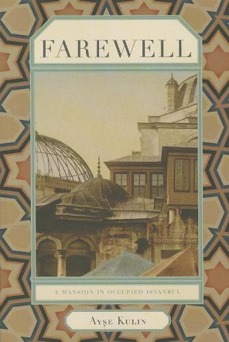 Farewell: A Mansion in Occupied Istanbul (Paperback)