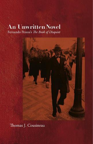 An Unwritten Novel: Fernando Pessoa's The Book of Disquiet (Paperback)