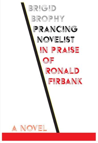 Prancing Ovelist: in Praise of Ronald Firbank - Scholarly Series (Paperback)