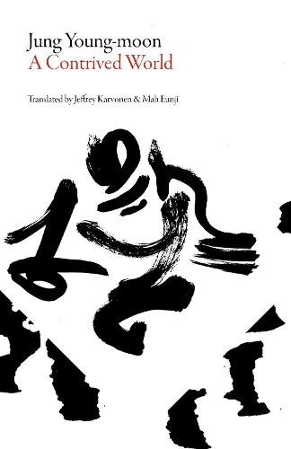 A Contrived World - Library of Korean Literature (Paperback)