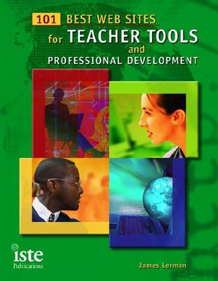 101 Best Web Sites for Teacher Tools and Professional Development (Paperback)