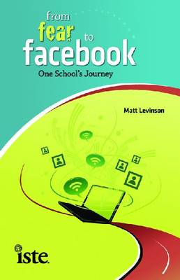 From Fear to Facebook: One School's Journey (Paperback)