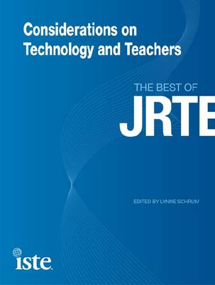 Considerations on Technology and Teachers: The Best of JRTE (Paperback)