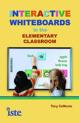 Interactive Whiteboards in the Elementary Classroom (Paperback)