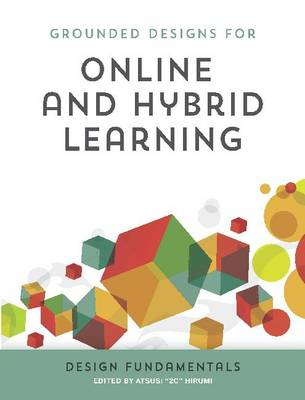 Online and Hybrid Learning: Design Fundamentals - Online and Hybrid Learning (Paperback)
