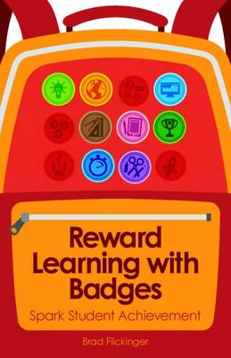 Reward Learning with Badges: Spark Student Achievement (Paperback)