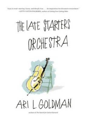 The Late Starters Orchestra (Hardback)