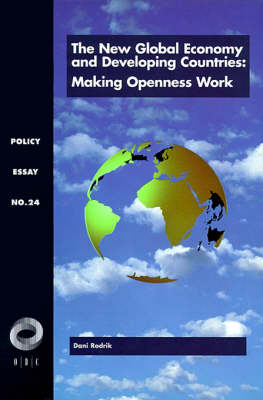 The New Global Economy and Developing Countries: Making Openness Work (Paperback)