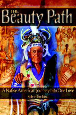 The Beauty Path: A Native American Journey Into One Love (Paperback)