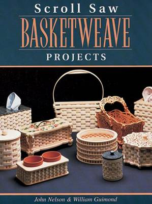 Scroll Saw Basketweave Projects: 12 Advanced Authentic-looking Baskets (Paperback)