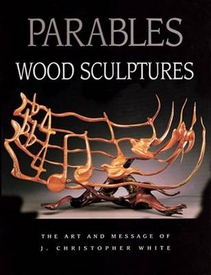 Parables: Wood Sculpture (Hardback)