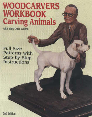 Woodcarver's Workbook: Carving Animals with Mary Duke Guldan (Paperback)