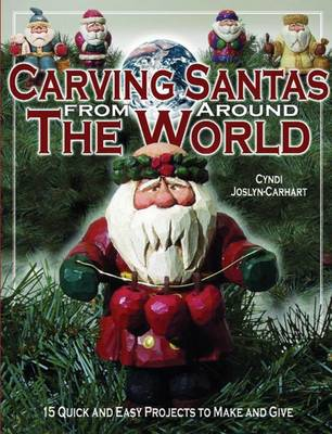 Carving Santas from around the World: 15 Quick and Easy Projects to Make and Give (Paperback)