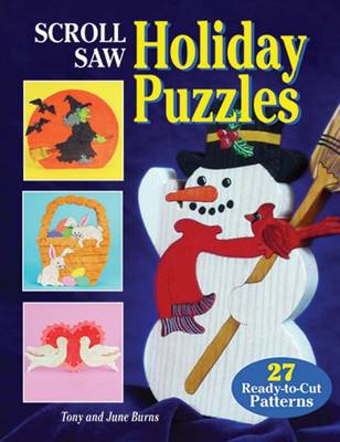 Scroll Saw Holiday Puzzles: 30 Seasonal Patterns for Christmas and Other Holiday Scrolling (Paperback)