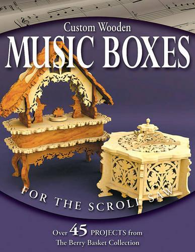 Custom Wooden Music Boxes for the Scroll Saw (Paperback)