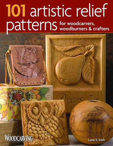 101 Artistic Relief Patterns for Woodcarvers, Woodburners & Crafters (Paperback)