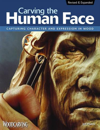 Carving the Human Face, 2nd Edn, Rev & Exp (Paperback)