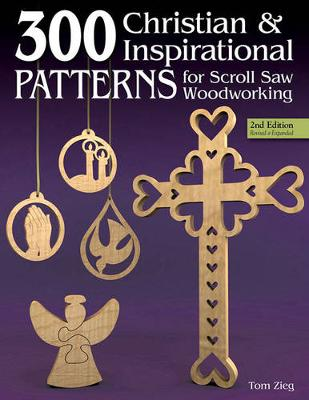 300 Christian & Inspirational Patterns for Scroll Saw Woodworking (Paperback)
