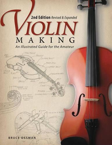 Violin Making, 2nd Edn Rev and Exp (Paperback)