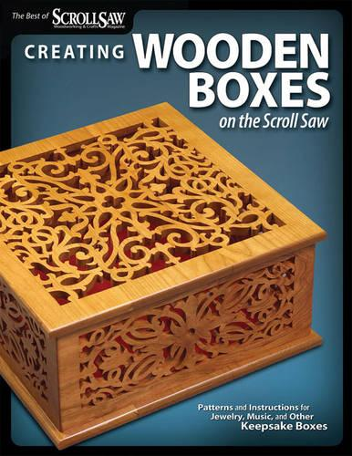 Creating Wooden Boxes on the Scroll Saw (Paperback)