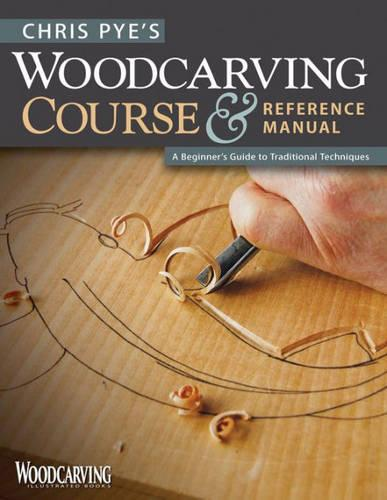Chris Pye's Woodcarving Course & Referen (Paperback)