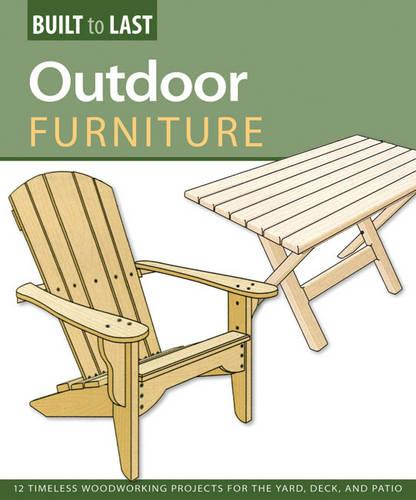 Outdoor Furniture (Built to Last) (Paperback)