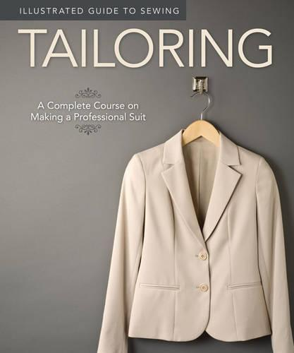 Illustrated Guide to Sewing: Tailoring (Paperback)