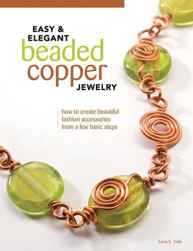Easy & Elegant Beaded Copper Jewelry (Paperback)