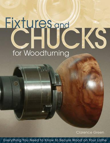 Fixtures and Chucks for Woodturning (Paperback)