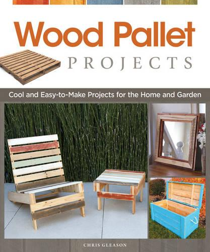 Wood Pallet Projects (Paperback)