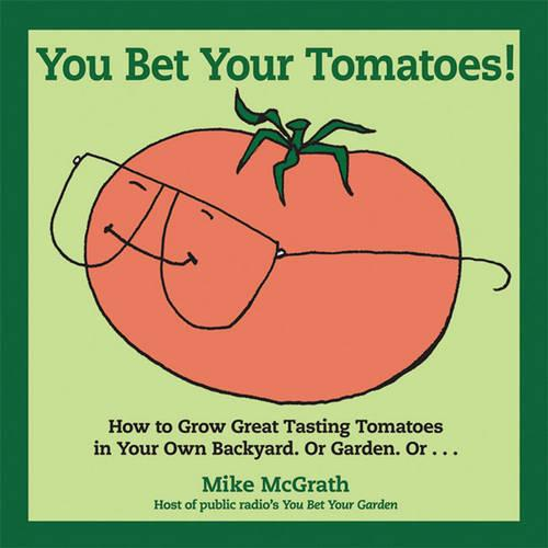You Bet Your Tomatoes! (Paperback)