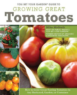 You Bet Your Garden Guide to Growing Great Tomatoes (Paperback)