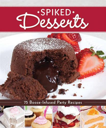 Spiked Desserts (Paperback)