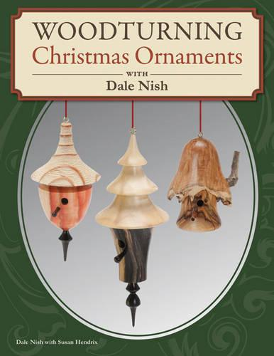 Woodturning Christmas Ornaments with Dale L. Nish (Paperback)
