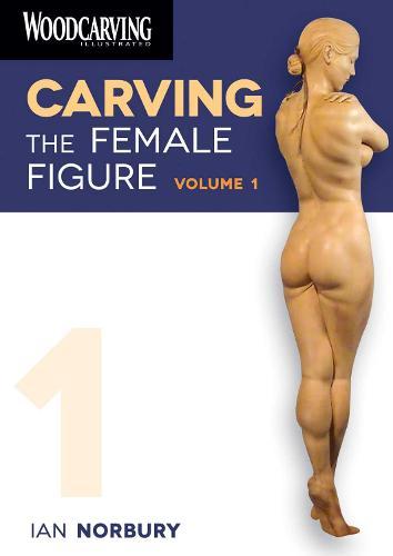 Carving the Female Figure DVD: Volume 1 (Hardback)