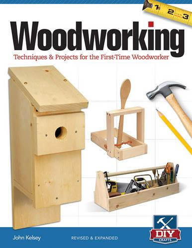 Woodworking, Revised and Expanded: Techniques & Projects for the First-Time Woodworker (Paperback)