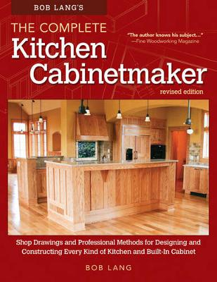 Bob Lang's The Complete Kitchen Cabinetmaker (Paperback)