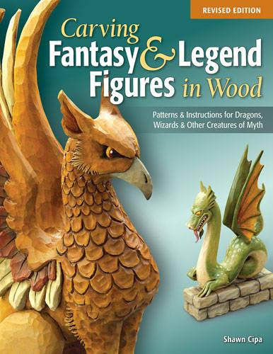 Carving Fantasy & Legend Figures in Wood, Rev Edn (Paperback)