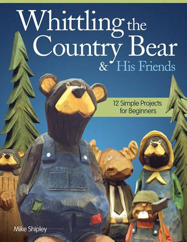 Whittling the Country Bear & His Friends (Paperback)