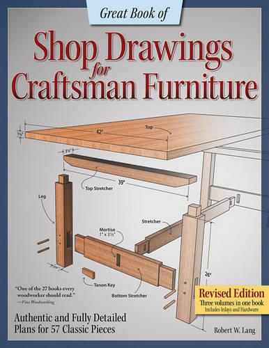 Great Book of Shop Drawings for Craftsman Furniture, Rev Edn (Paperback)