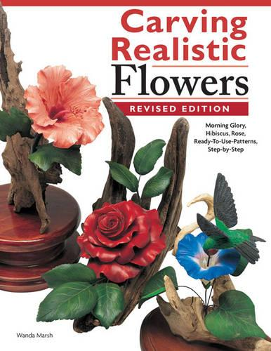 Carving Realistic Flowers Rev Ed (Paperback)