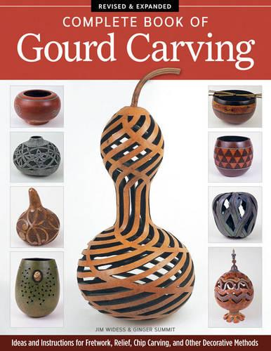 Complete Book of Gourd Carving, Rev & Exp (Paperback)