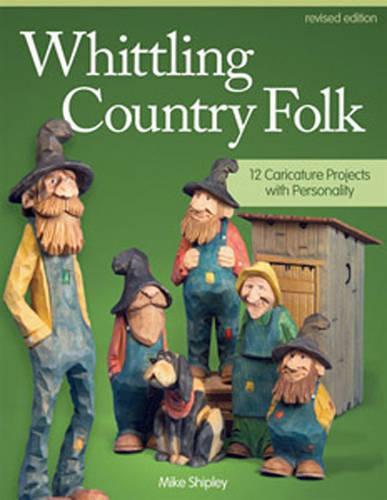 Whittling Country Folk, Rev Edn (Paperback)