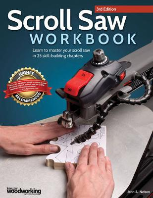 Scroll Saw Workbook, 3rd Edition: Learn to Master Your Scroll Saw in 25 Skill-Building Chapters (Paperback)