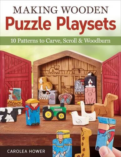 Making Wooden Puzzle Playsets: 10 Patterns to Carve, Scroll & Woodburn (Paperback)