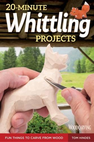 20-Minute Whittling Projects: Fun Things to Carve from Wood (Paperback)