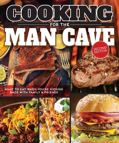 Cooking for the Man Cave, 2nd Edn (Paperback)