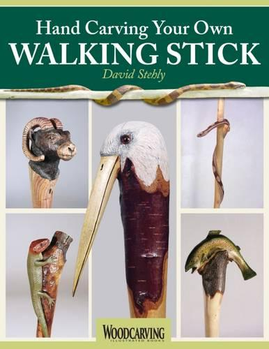 Hand Carving Your Own Walking Stick: An Art Form (Paperback)