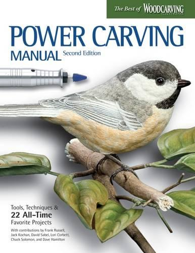 Power Carving Manual, Second Edition: Tools, Techniques, and 22 All-Time Favorite Projects (Paperback)